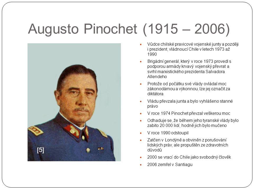 Augusto Pinochet (1915 – 2006) [5]